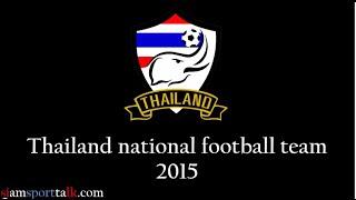 Thailand national football team 2015 22 players coach Kiatisuk Senamuang