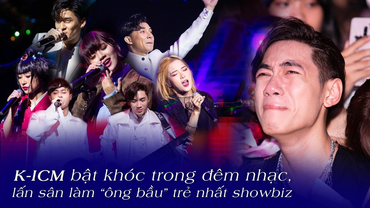 """K-ICM bật khóc vì anti-fan, lấn sân làm """"ông bầu"""" trẻ nhất showbiz"""