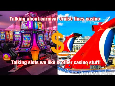 Talking About Carnival Cruise Line Casinos And Slots We Like
