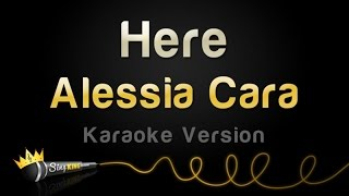 Alessia Cara - Here (Karaoke Version)