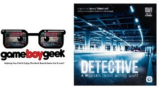 Detective: A Modern Crime Board Game (Prelude) Review (NO-SPOILERS) with the Game Boy Geek