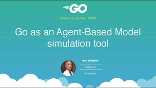 Go As An Agent Based Model Simulation Tool - Ivan Danyliuk (eng)