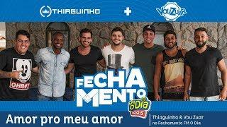 Amor Pro Meu Amor - Vou Zuar Part. Thiaguinho (Vídeo Oficial)