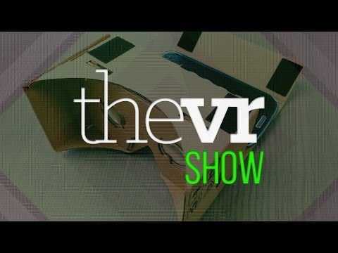 TheVR Show: Google Cardboard VR, GameFace Labs, DK2 a fejlesztőknél!