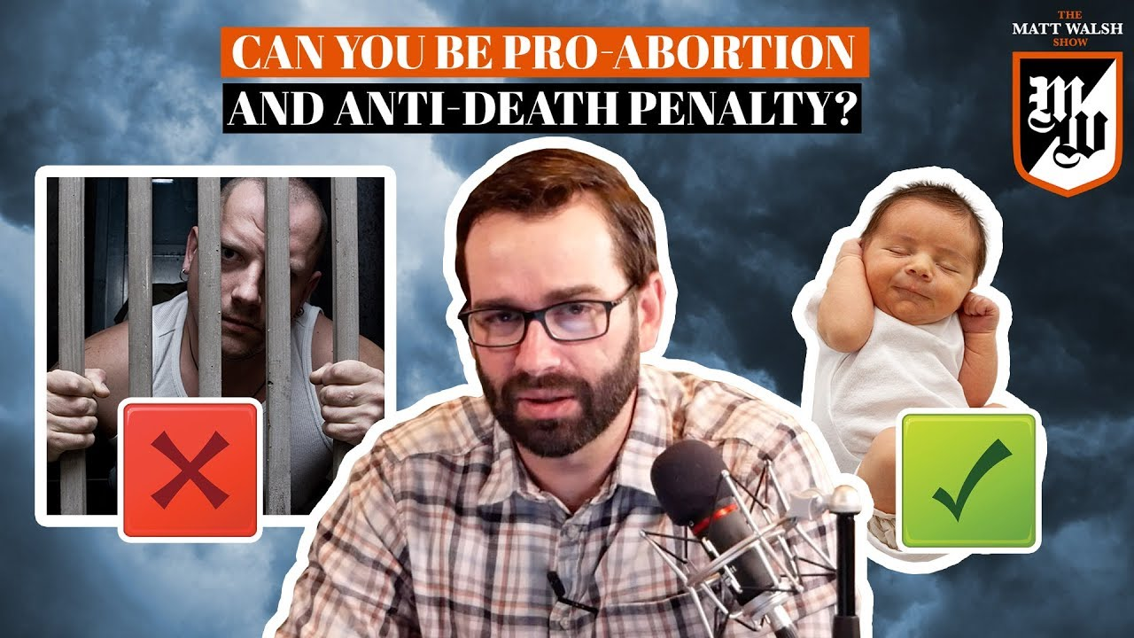 How Can You Be Pro-Abortion but Anti-Death Penalty? | The Matt Walsh Show Ep. 304