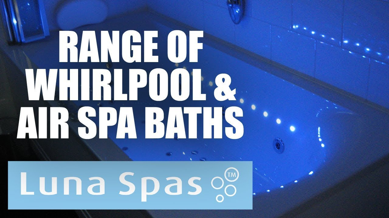 Huge Range of Whirlpool and Air Spa Baths from Luna Spas - YouTube