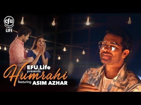 Humrahi | Asim Azhar | EFU Life | New Pakistani Song 2019