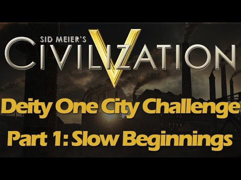 Civilization V - Deity Difficulty One City Challenge - Part 1: Slow Beginnings