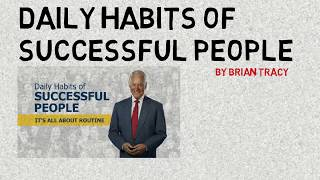 HABITS OF SUCCESSFUL PEOPLE (By Brian Tracy)