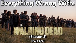 Everything Wrong With: The Walking Dead | Season 8 | Part 4/4