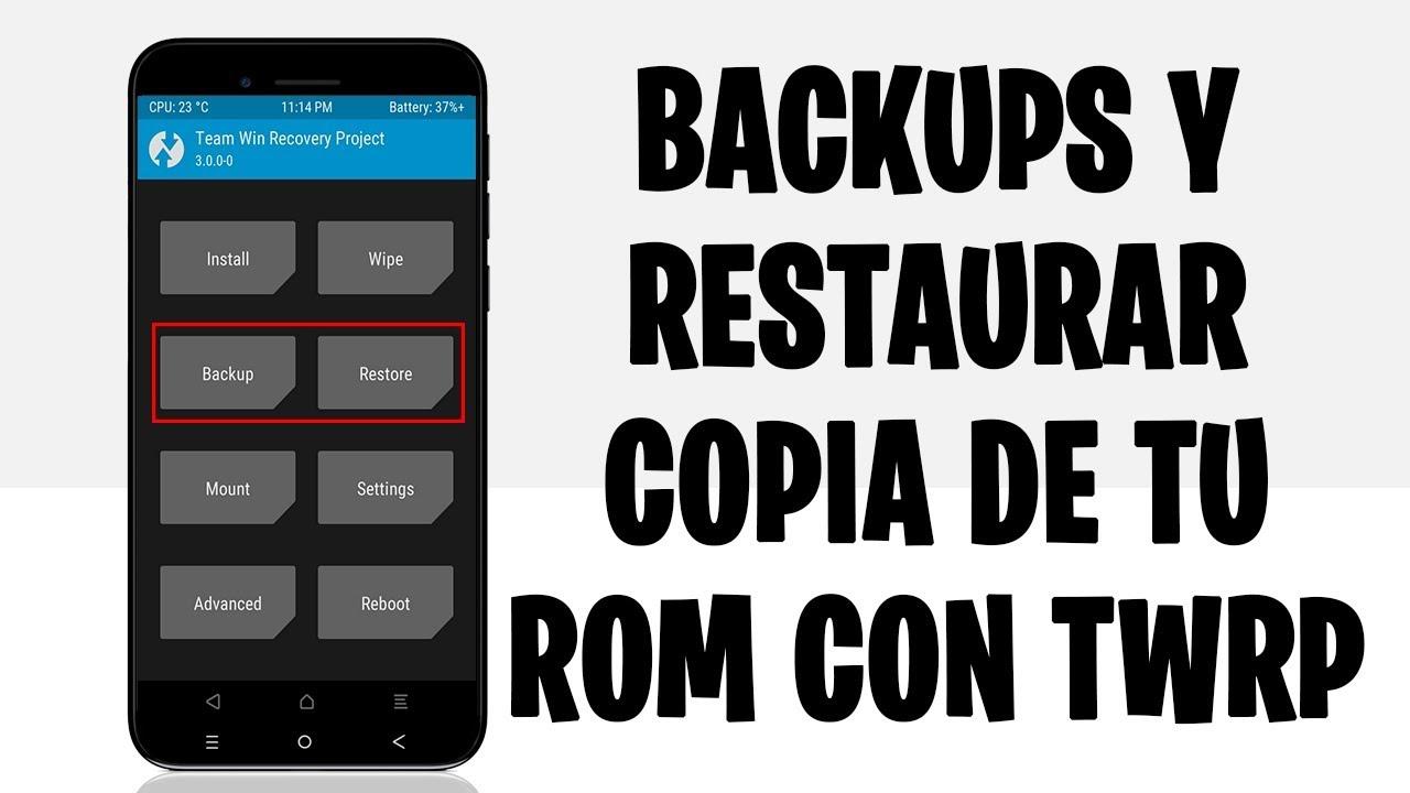 HACER COPIA/RESTAURAR BACKUPS DE TU ROM EN TWRP