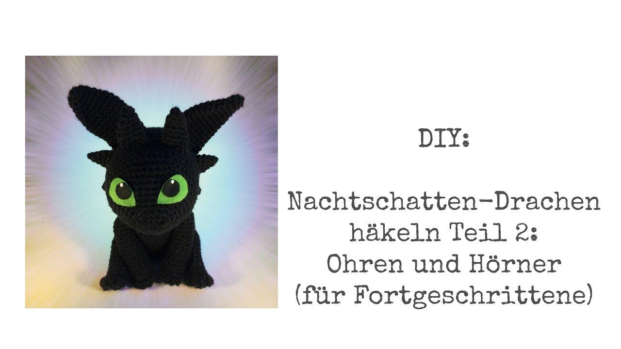 Diy Ohnezahn Amigurumi Häkeln Teil 2 Ohren Und Hörner Für
