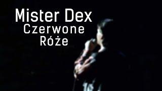 Mister Dex - Czerwone Róże (Official)