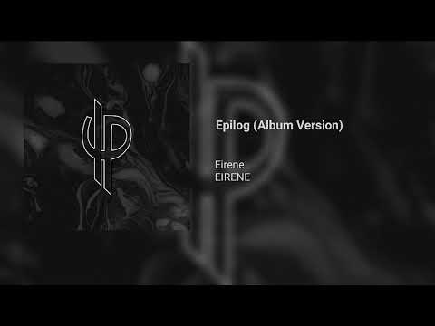 "Eirene - ""Epilog"" (Album Version) // EPS 5"