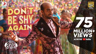 The first song from Bala - the most anticipated film of the year is finally here and it's an all-out smasher! Don't Be Shy Again starring Ayushmann Khurana; ...
