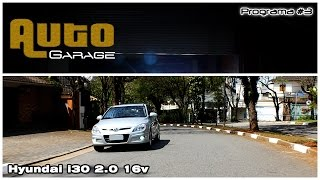AUTO GARAGE | PROGRAMA #3 - Hyundai i30 2.0 16v