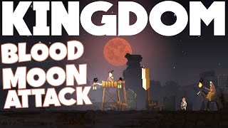 Kingdom Gameplay - Money Issues & Blood Moon Attacks! (Let