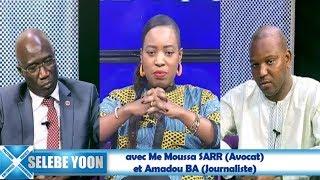 Selebe Yoon du 16 jan. 2019 avec Me Moussa SARR (Avocat)  et Amadou BA (Journaliste)