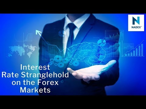 Interest Rate Stranglehold on the Forex Markets