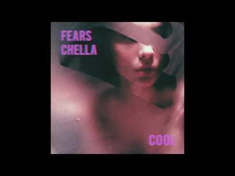 Fears Chella - Cool