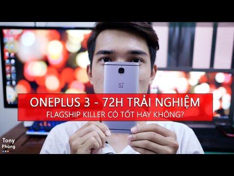 """[Smartphone] Flagship Killer """"sịt"""" Oneplus 3 - Nó tốt tại sao vẫn xịt? Tony Phùng"""