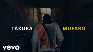 Takura - Mufaro (Official Video)