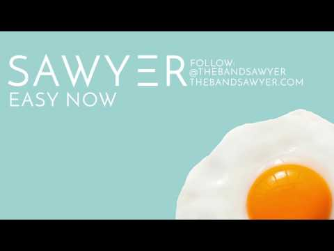 Easy Now - Sawyer (Official Audio)