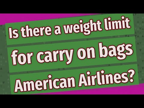 Is There A Weight Limit For Carry On Bags American Airlines?