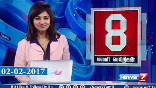 News @ 8 PM | News7 Tamil | 02-02-2017