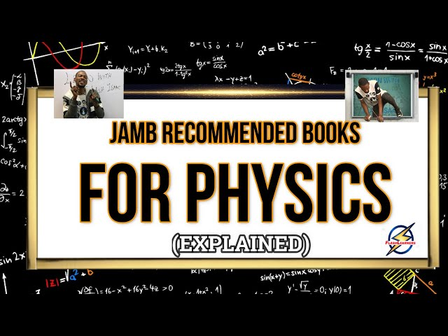 Jamb Physics Recommended Books 2021 (Simplified)