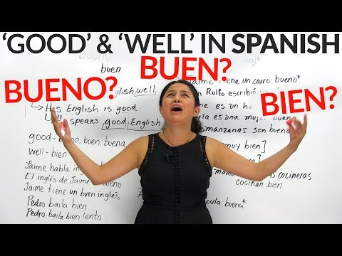 'good'-&-'well'-in-spanish:-bueno,-buen,-or-bien?