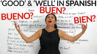 'Good' & 'well' in Spanish: Bueno, buen, or bien?