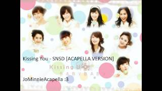 SNSD - KISSING YOU [ACAPELLA VERSION]