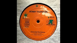 Gambar cover BOBBY THURSTON - CHECK OUT THE GROOVE (MASLOW UNKNOWN EDIT)