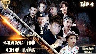 PHIM G.I.A.N.G H.Ồ CHỢ LỚN TẬP 4 | Nam Anh, Tuấn Dũng, Ti Gôn (Kaya Club) | PHIM CA NHẠC 2019