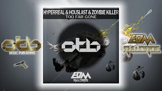 Download Houslast, Hyperreal, Zombie Killer - Too Far Gone - [EDM 2017] MP3 song and Music Video
