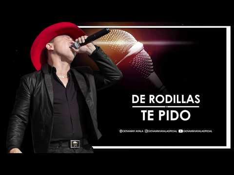 Giovanny Ayala - De Rodillas Te Pido (Karaoke)