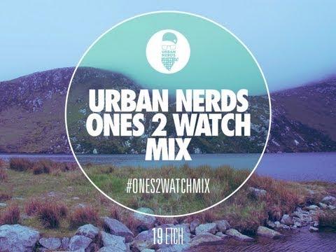 Etch - Urban Nerds #Ones2Watch Mix