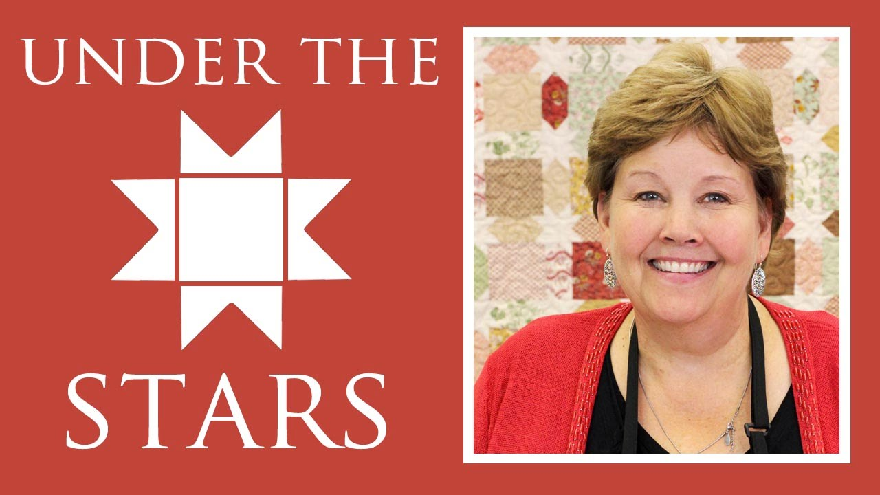 Make A Under The Stars Quilt With Jenny Doan Of Missouri