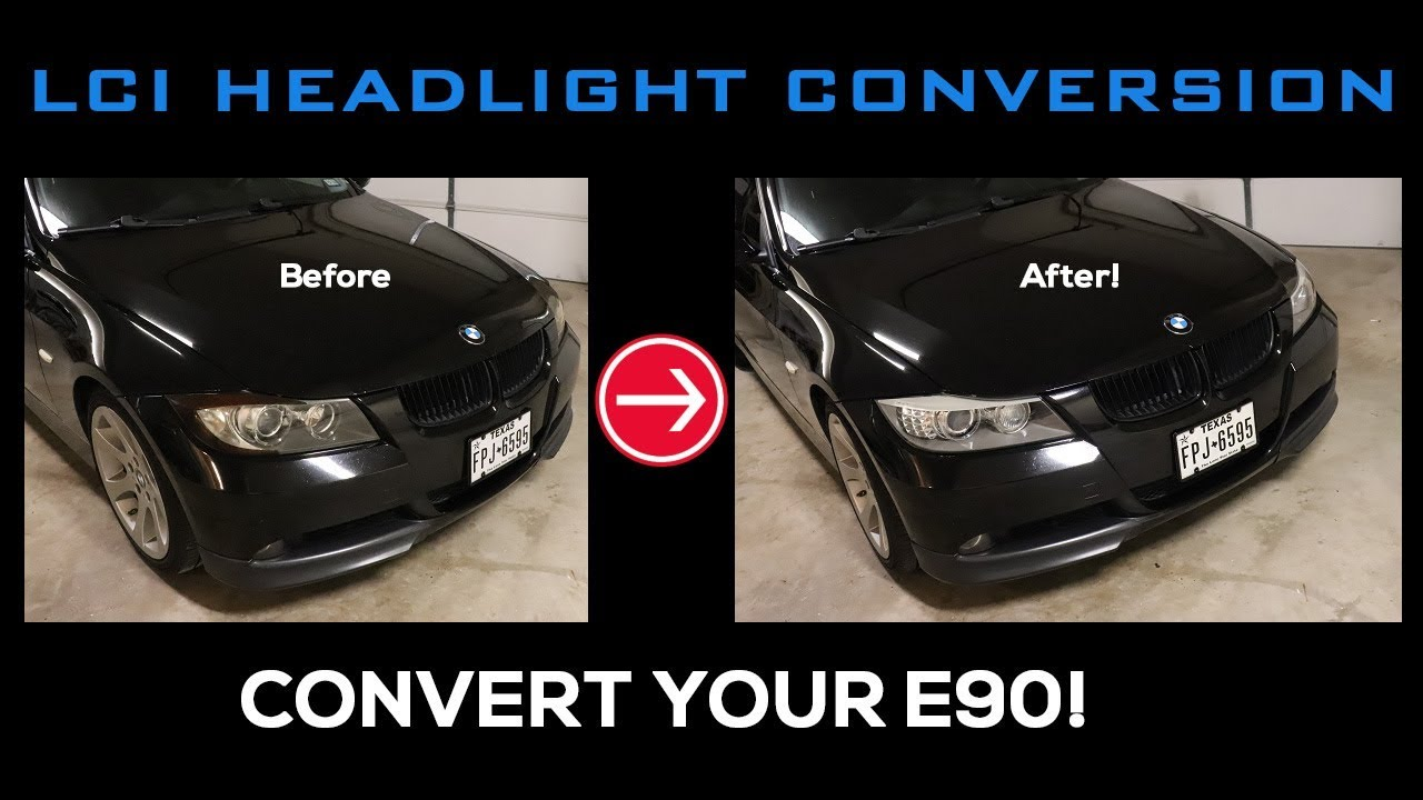 E90 BMW LCI Headlight Conversion DIY