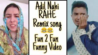 ADIL NAHI RAHE REMIX SONG FUN 2 FUN FUNNY VIDEO    FUNNY VINES VIDEO    FUN2FUN