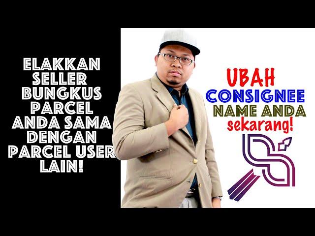 Wajib Ubah Consignee Name @ Kod Shipping MyWau Anda!