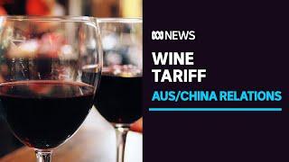 China to impose huge 'anti-dumping' tariffs up to 200% on Australian wine   ABC News