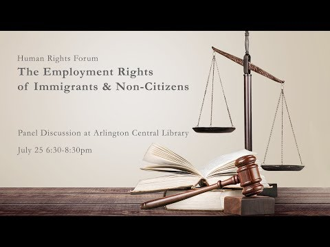 Human Rights Forum  - Panel on Employment Rights of Immigrants & Non-Citizens