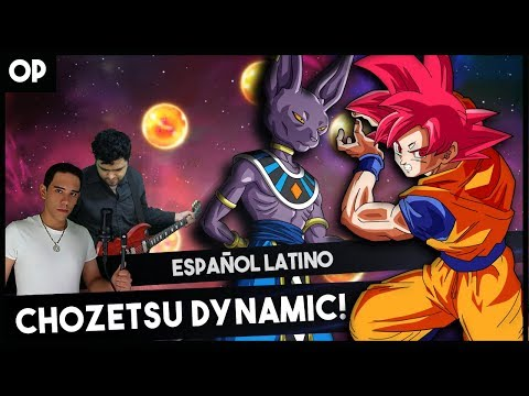 Dragon Ball Super Opening - Chōzetsu Dynamic! (Español Latino) VER. FULL