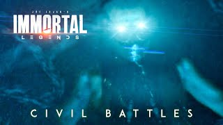 Immortal Legends | Civil Battles