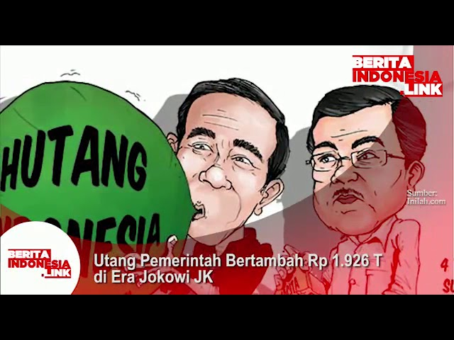 Utang Pemerintah bertambah Rp 1.926 Triliun di Era pemerintahan Jokowi - Jusuf Kalla.
