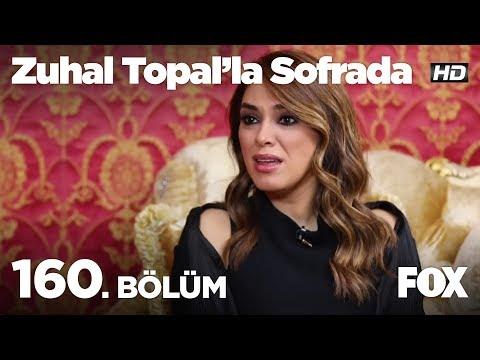 Zuhal Topal'la Sofrada 160. Bölüm