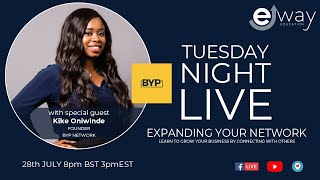 Tuesday Night Live - Expanding Your Network (with special guest Kike Oniwinde)