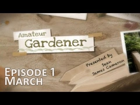 Amateur Gardener: March (S1/E1)